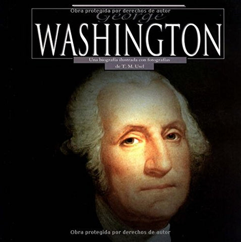 George Washington (Biografias illustradas con fotografias) (Spanish Edition)