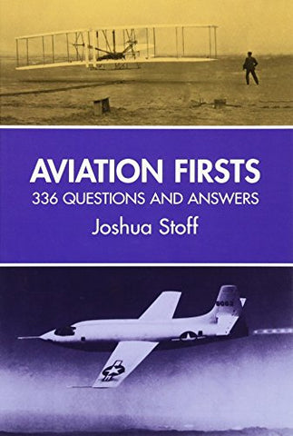 Aviation Firsts: 336 Questions and Answers (Dover Transportation)