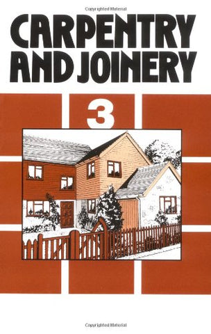Carpentry and Joinery Volume 3
