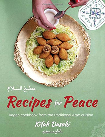 """Recipes For Peace""- Vegan Cookbook Based On The Traditional Arabic Cuisine - Bilingual Arabic And English Recipe Book - Delicious And Healthy Pla"