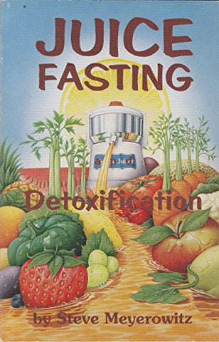 Juice Fasting and Detoxification