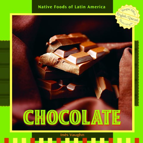Chocolate (Native Foods of Latin America / Alimentos Indigenas de Latino America) (Spanish and English Edition)