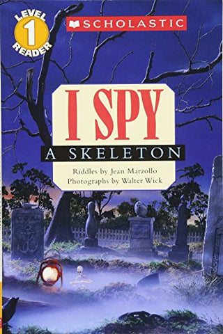 I Spy A Skeleton (Scholastic Reader Level 1)