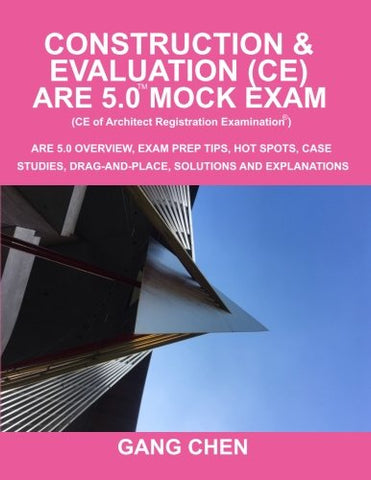 Construction & Evaluation (CE) ARE 5.0 Mock Exam (Architect Registration Exam): ARE 5.0 Overview, Exam Prep Tips, Hot Spots, Case Studies, Drag-an
