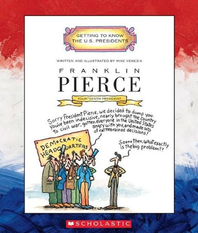 Franklin Pierce (Turtleback School & Library Binding Edition) (Getting to Know the U.S. Presidents)