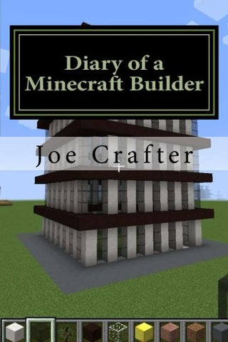 Diary of a Minecraft Builder : Minecraft Diary for House Builders: An unofficial