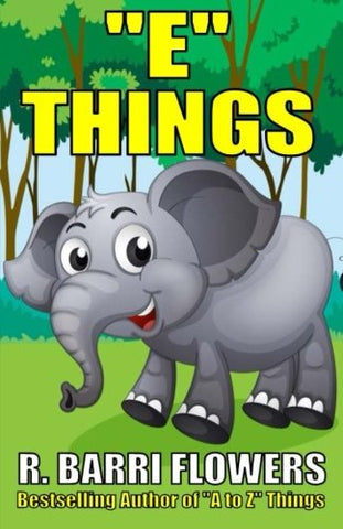 """E"" Things (A Children's Picture Book) (A to Z Things Series, Book 5)"
