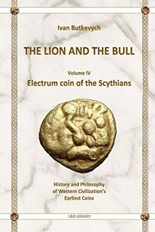 Electrum coin of the Scythians (L&B Library) (Volume 4)