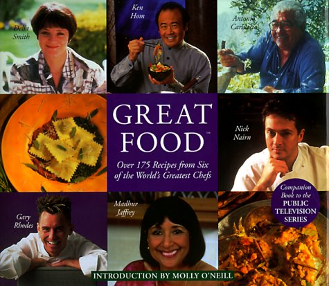 Great Food: Over 175 Recipes from Six of the World's Greatest Chef's