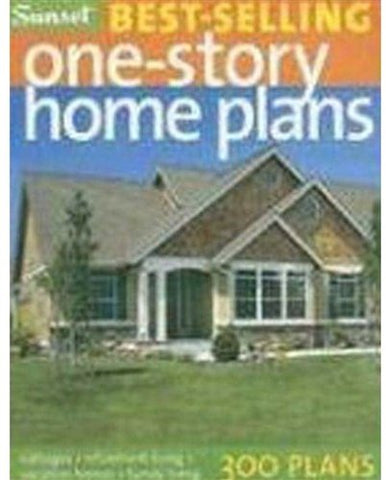 Best-selling One-Story Home Plans: Cottages, Retirement Living, Vacation Homes, Family Living