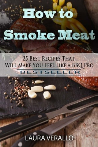 How to Smoke Meat: 25 Best Recipes That Will Make You Feel Like a BBQ Pro