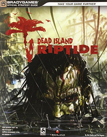 Dead Island: Riptide Official Strategy Guide (Official Strategy Guides (Bradygames))