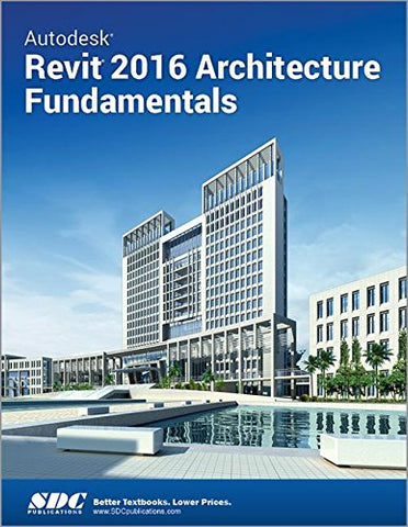 Autodesk Revit 2016 Architecture Fundamentals (Ascent)