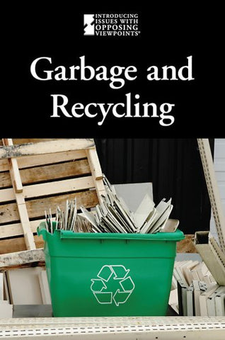 Garbage And Recycling (Introducing Issues with Opposing Viewpoints)