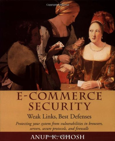 E-Commerce Security: Weak Links, Best Defenses