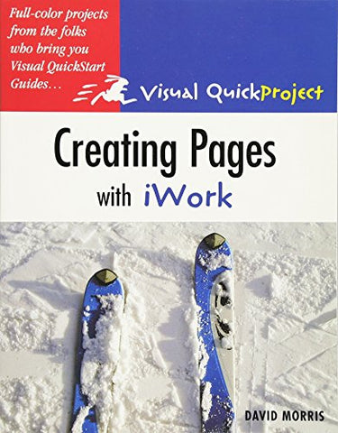 Creating Pages with iWork: Visual QuickProject Guide
