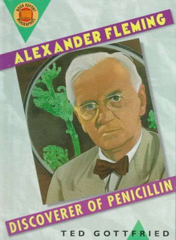 Alexander Fleming: Discoverer of Penicillin (Book Report Biographies)
