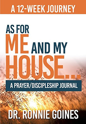 """As For Me & My House..."" A Prayer and Discipleship Journal"