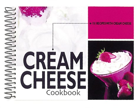 Cream Cheese Cookbook: 101 Recipes with Cream Cheese