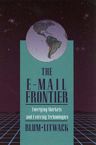 The E-Mail Frontier: Emerging Markets and Evolving Technology