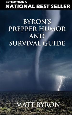 Byron's Prepper Humor and Survival Guide