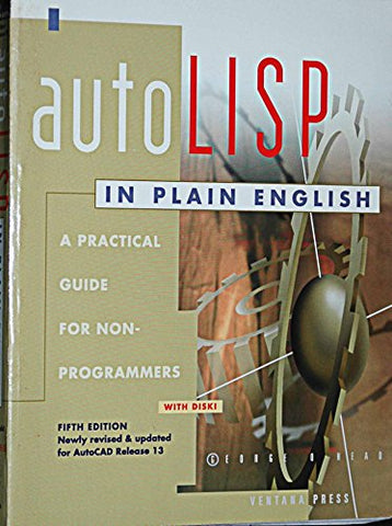 Autolisp in Plain English: A Practical Guide for Non-Programmers/Book and Disk (Autocad Reference Library)