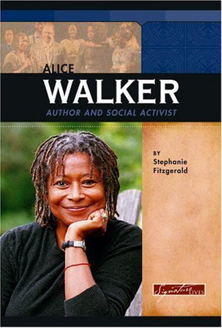 Alice Walker: Author and Social Activist (Signature Lives: Modern America)