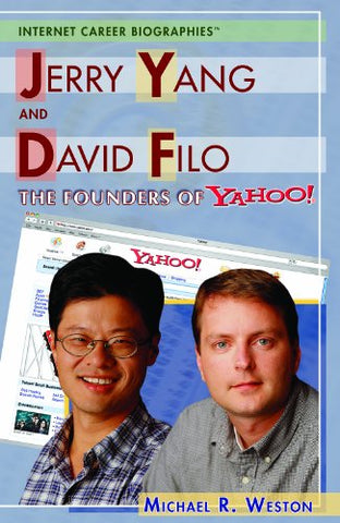 Jerry Yang And David Filo (Internet Career Biographies)