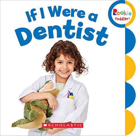 If I Were a Dentist (Rookie Toddler)