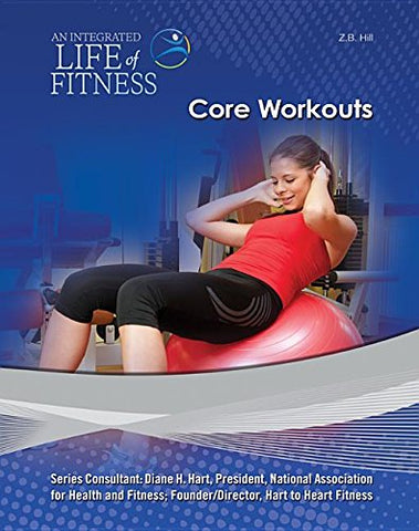 Core Workouts (An Integrated Life of Fitness)
