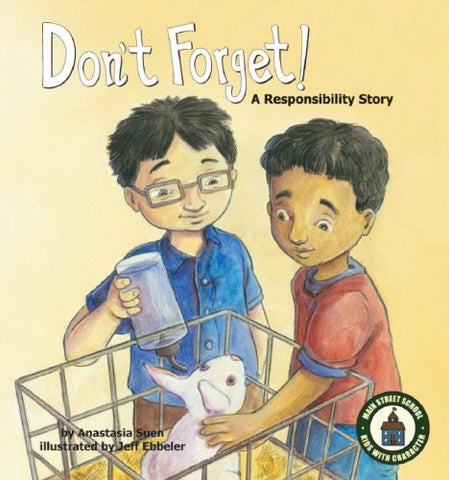 Don't Forget!: A Responsibility Story (Main Street School ~ Kids with Character Set 2)