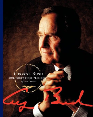 George Bush: Our Forty-First President (Presidents of the U.S.A. (Child's World))