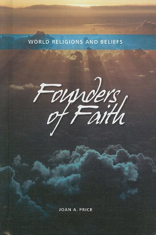 Founders of Faith (World Religions and Beliefs)
