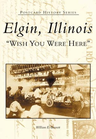 Elgin, Illinois: Wish You Were Here (Postcard History Series)