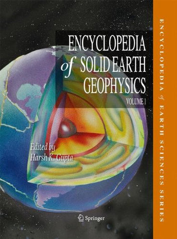 Encyclopedia of Solid Earth Geophysics (Encyclopedia of Earth Sciences Series)