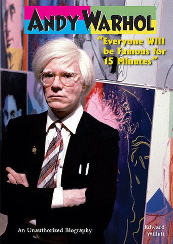 Andy Warhol: Everyone Will Be Famous for 15 Minutes (American Rebels)