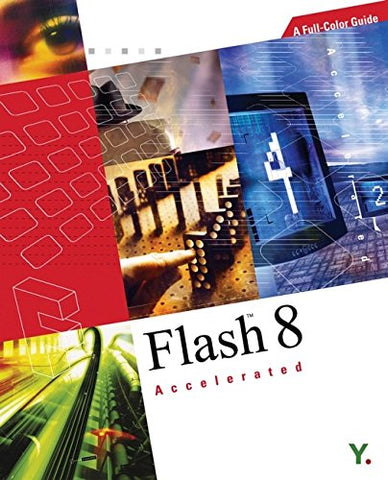 Flash?8 Accelerated: A Full-Color Guide