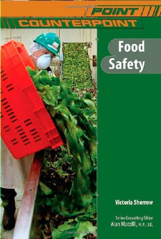Food Safety (Point/Counterpoint (Chelsea Hardcover))