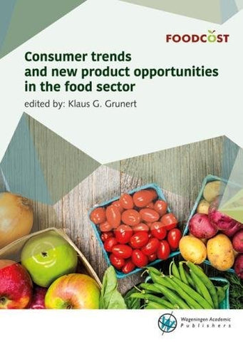 Consumer Trends and New Product Opportunities in the Food Sector