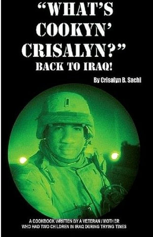 """What's Cookyn' Crisalyn?"" Back To Iraq"