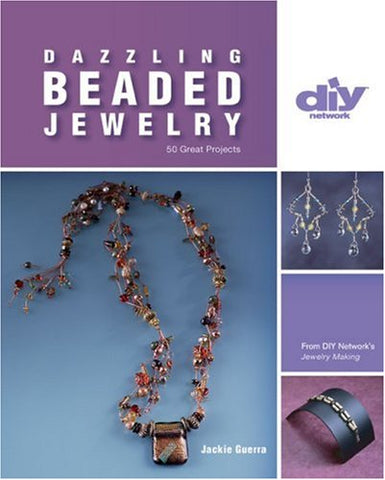 Dazzling Beaded Jewelry: 50 Great Projects (DIY Network)