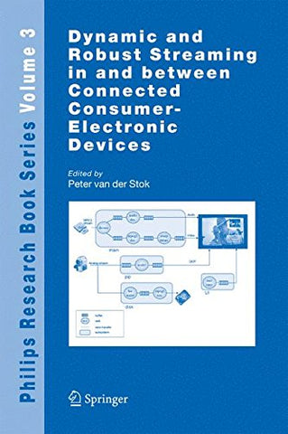 Dynamic and Robust Streaming in and between Connected Consumer-Electronic Devices (Philips Research Book Series)