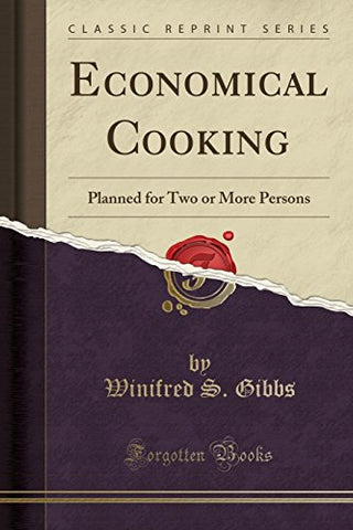 Economical Cooking: Planned for Two or More Persons (Classic Reprint)