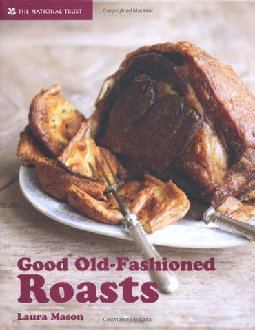 Good Old-Fashioned Roasts (National Trust Food)