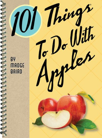 101 Things to Do With Apples