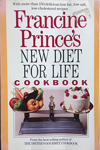 Francine Prince's New Diet for Life Cookbook