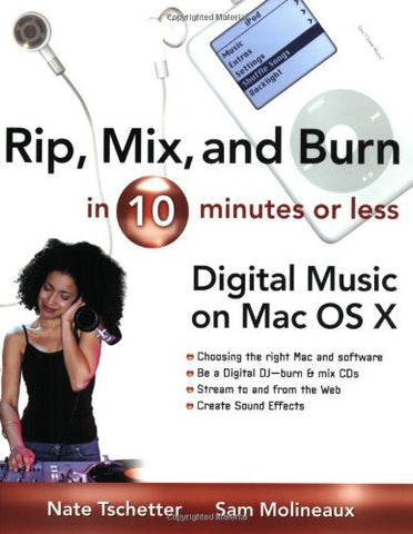 Rip, Mix, and Burn in 10 Minutes or Less