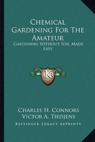 Chemical Gardening for the Amateur Gardening without Soil Made Easy