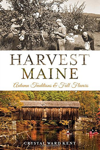 Harvest Maine:: Autumn Traditions & Fall Flavors
