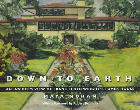 Down to Earth: An Insider's View of Frank Lloyd Wright's Tomek House